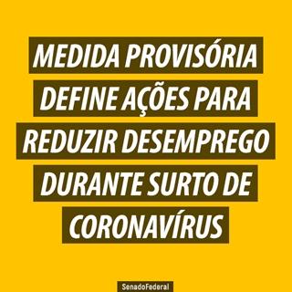 Medida provisória define ações para reduzir desemprego durante surto de coronavírus