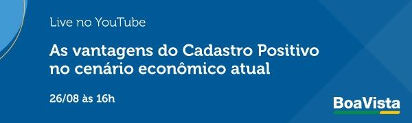 Live Boa Vista SCPC - As vantagens do Cadastro Positivo no cenário econômico atual